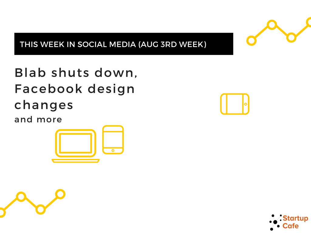 This Week in Social Media - Aug 3rd Week