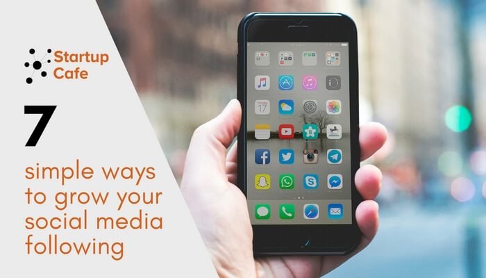 7 Simple Ways to Grow Your Social Media Following