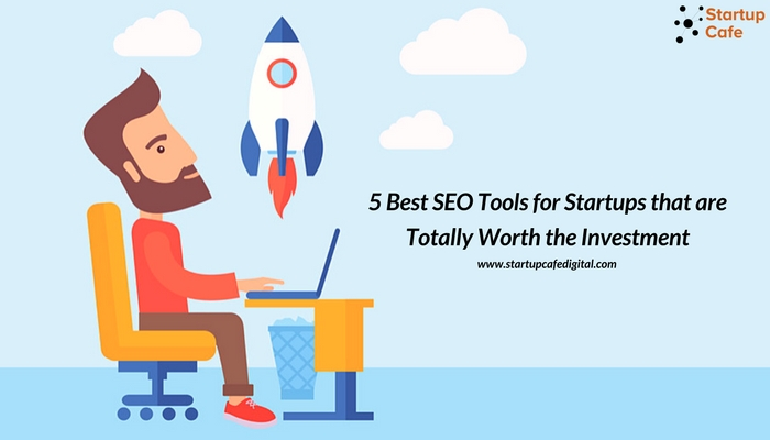 5 Best SEO Tools for Startups that are Totally Worth the Investment