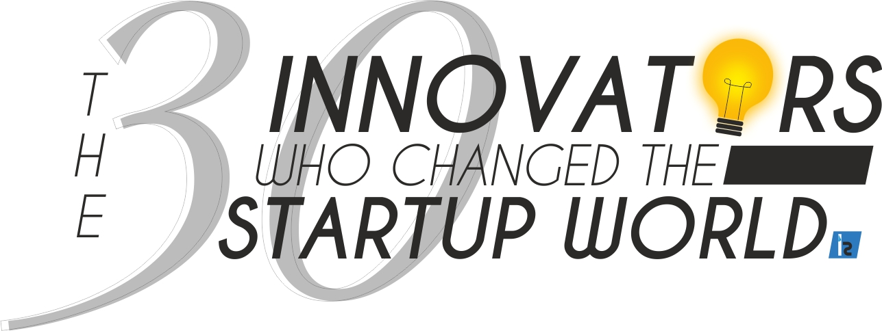30 innovators who changed the startup world