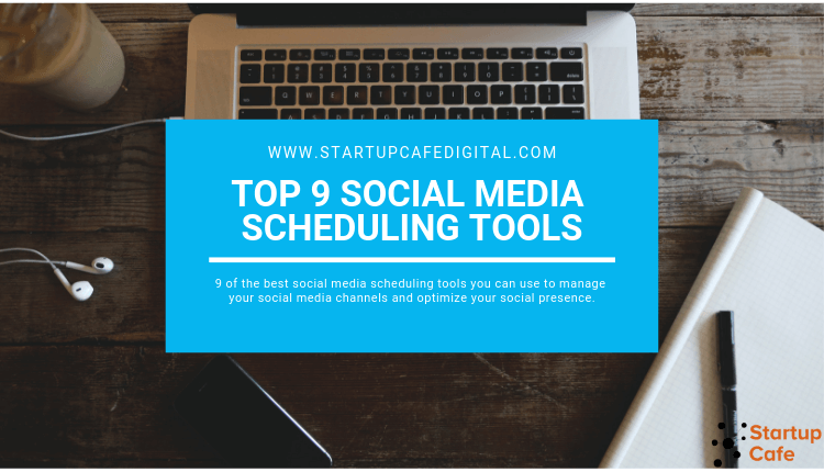 Top 9 Social Media Scheduling Tools for 2018 and Beyond